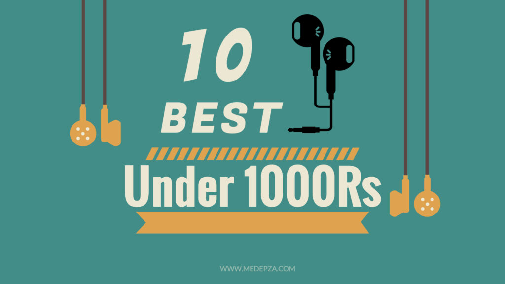 Best Earphones Under 1000Rs