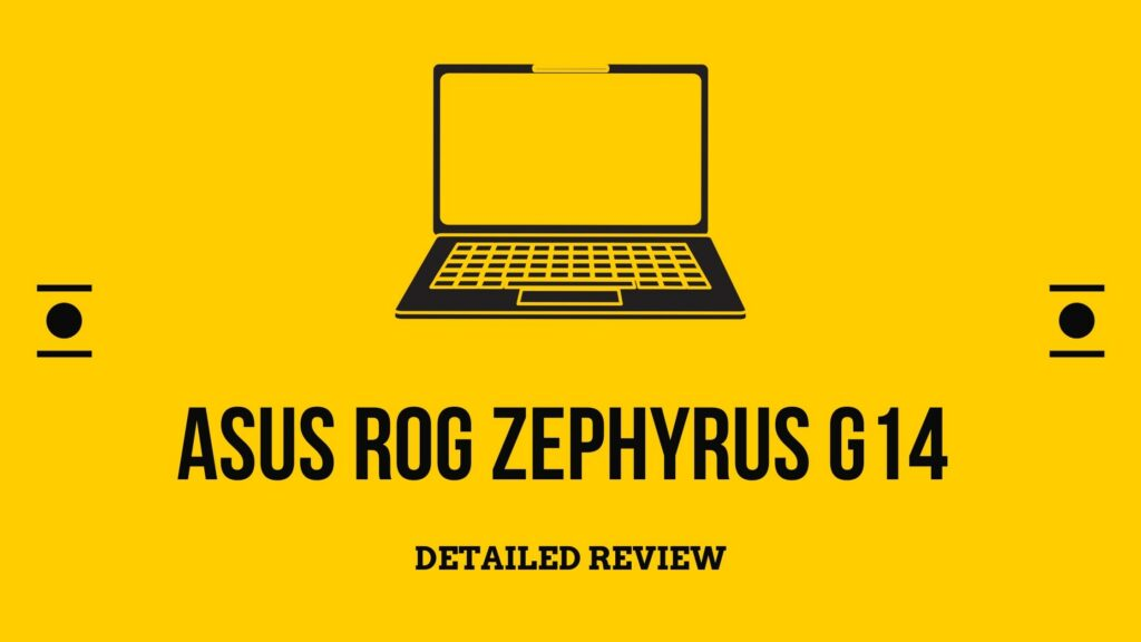 ASUS ROG ZEPHYRUS G14 DETAILED REVIEW